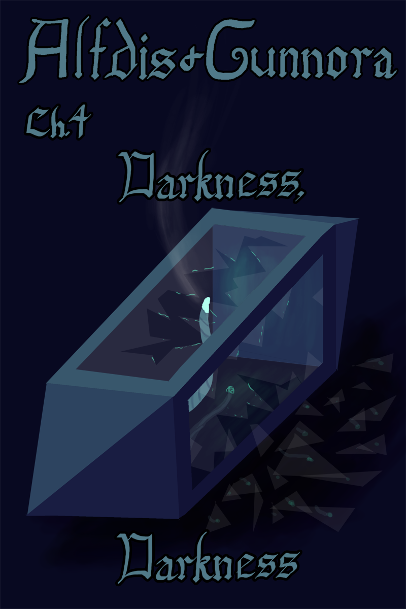 Chapter Four: Darkness, Darkness